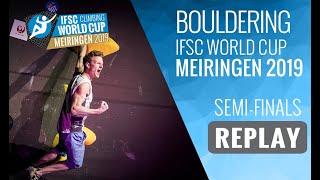 IFSC Climbing World Cup Meiringen 2019 - Bouldering Semi-Finals