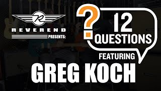 12 Questions with Greg Koch