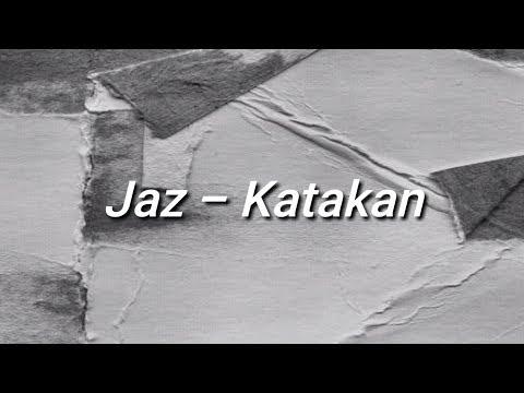 Jaz - Katakan (Lirik / Lyrics)