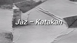 Jaz - Katakan (Lirik / Lyrics ♫)
