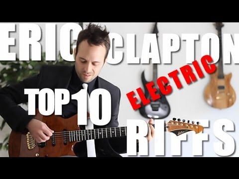 Eric Clapton - My Top 10 Electric Guitar Riffs