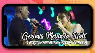 Download Mp3 Tasya Rosmala , Gerry Mahesa - Gerimis Melanda Hati  New Pallapa Version