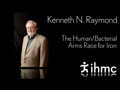 Kenneth Raymond - The Human/Bacterial Arms Race for Iron