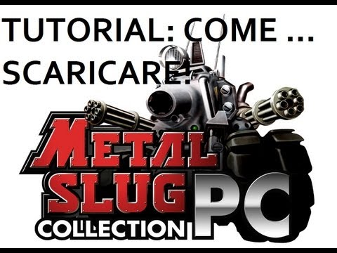 Tutorial - Come Scaricare Metal Slug Collection ITA!