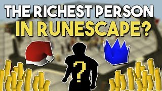 Who is the Richest Player to Ever Play Runescape? The Most Wealthy Player of All Time! [OSRS]