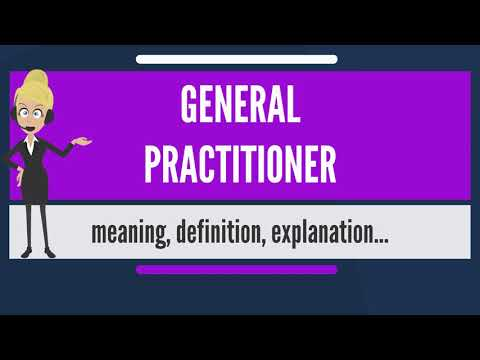 What is GENERAL PRACTITIONER? What does GENERAL PRACTITIONER mean? GENERAL PRACTITIONER meaning