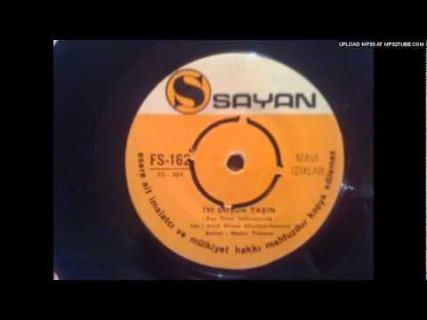 MAVI ISIKLAR- IYI DUSUN TASIN (aka. FOR YOUR INFORMATION)  [Sayan- Turkish Garage Psychedelia]