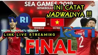 LIVE RCTI !! Timnas U 23 Indonesia VS Vietnam Final Sea Games 2019,Catat Jadwalnya