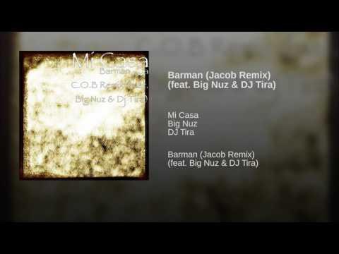 Barman (Jacob Remix) (feat. Big Nuz & DJ Tira)