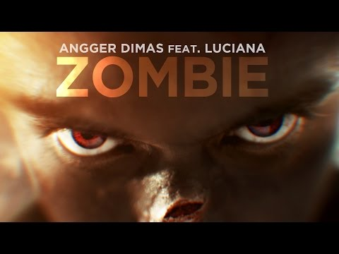 Angger Dimas feat. Luciana - ZOMBIE (Official Music Video)