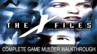The X-Files Resist Or Serve Fox Mulder Complete Game Walkthrough Full Game Story