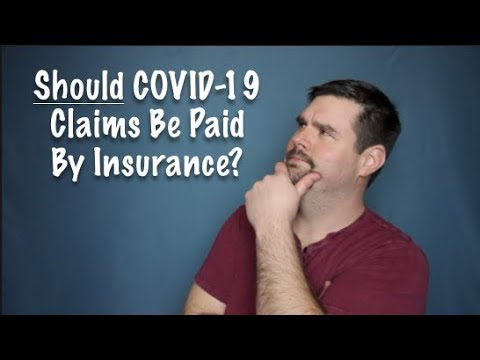Should COVID-19 Claims Be Paid By Insurance?