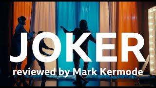 Joker reviewed by Mark Kermode