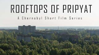 Rooftops Of Pripyat   CHERNOBYL 2019