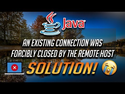 """Fix """"An Existing Connection Was Forcibly Closed By The Remote Host"""" Error In Java [2020]"""