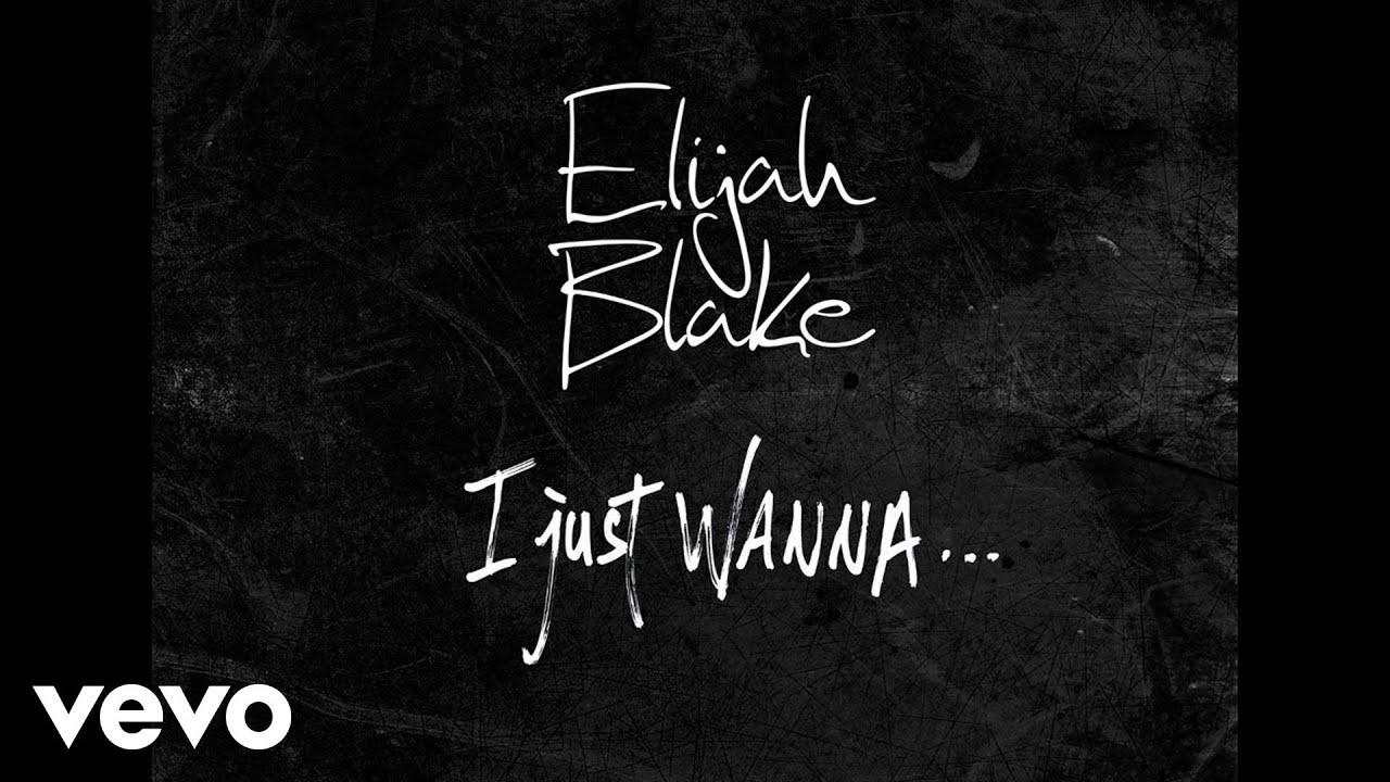 Elijah Blake - I Just Wanna.. (Audio) (Explicit)