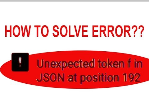 How to solve unexpected token in json at position 192 | How to fix  Unexpected token in JSON -easy
