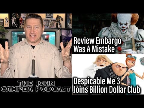 IT Review Embargo Was A Mistake, Despicable Me 3 Hits $1 Billion - The John Campea Podcast