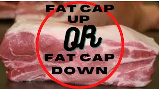 Fat Cap UP or Down...Ep: 1 of BBQ Myths