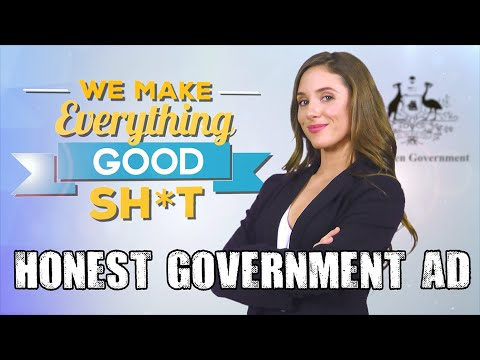 Honest Government Ad | We Make Everything Good Sh!t