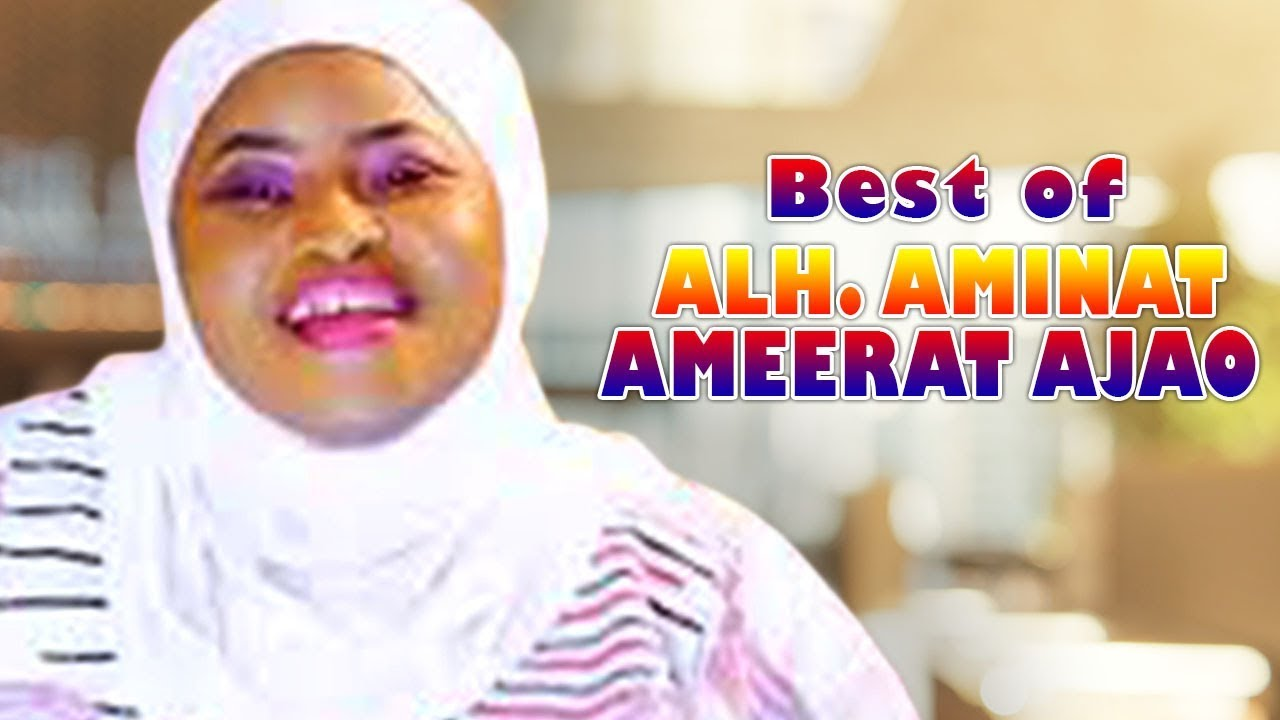 Download BEST OF AMINAT AMEERAT AJAO - LATEST ISLAMIC SONG