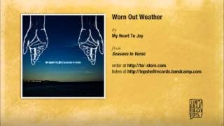 My Heart To Joy - Worn Out Weather