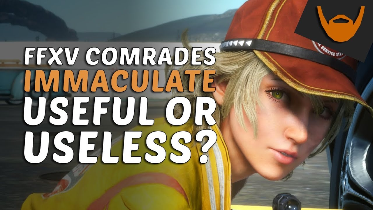 FFXV Comrades - Immaculate, Useful or Useless? / Always clean ability by  Anamana!