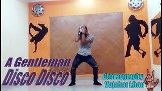 Disco Disco - A Gemtleman 2017 |sidharth , jacqueline n vajahat khan| dance choreography