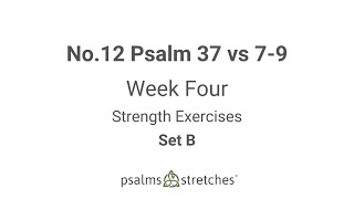 No.12 Psalm 37 vs 7-9 Week 4 Set B