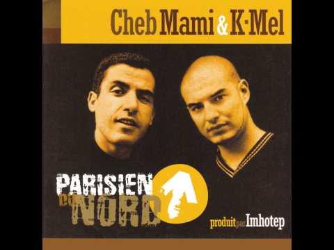 Cheb Mami & K-Mel - Parisien Du Nord (Instrumental Version)