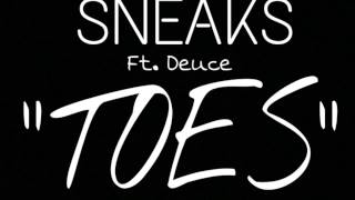 Toes- Sneaks ft Duece