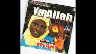 Azakirat Jemeelat Opeyemi - Ya Allah