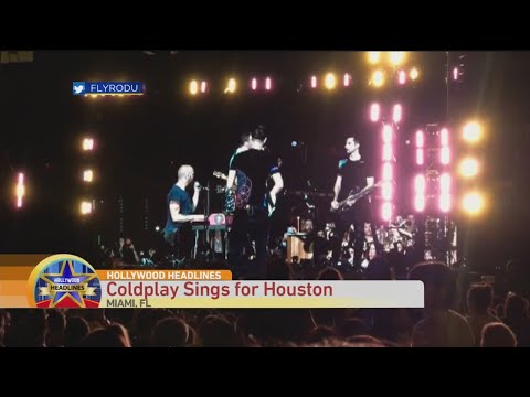 Hollywood Headlines: Coldplay Sings for Houston