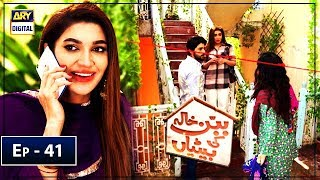 Babban Khala Ki Betiyan Episode 41 - 18th April 2019 - ARY Digital Drama