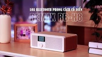 Mẫu Loa Bluetooth Phong Cách Cổ Điển Remax RB-H8