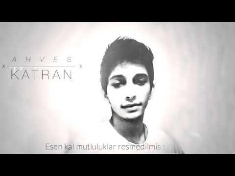 Ahves - Katran (2015/Lirik Video)