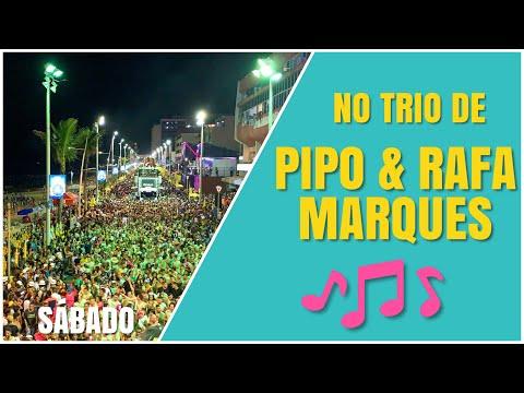 TRIO DE PIPO E RAFA MARQUES Carnaval 2019