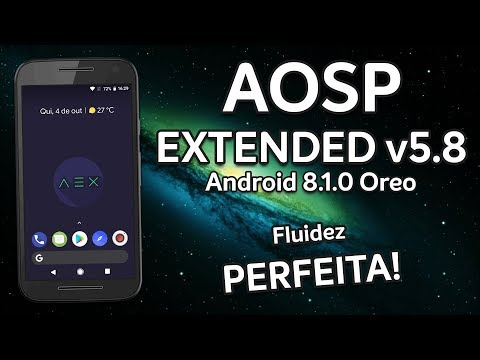 aosp-extended-v5.8-|-android-8.1.0-oreo-|-perfect-fluidity,-bad-battery!