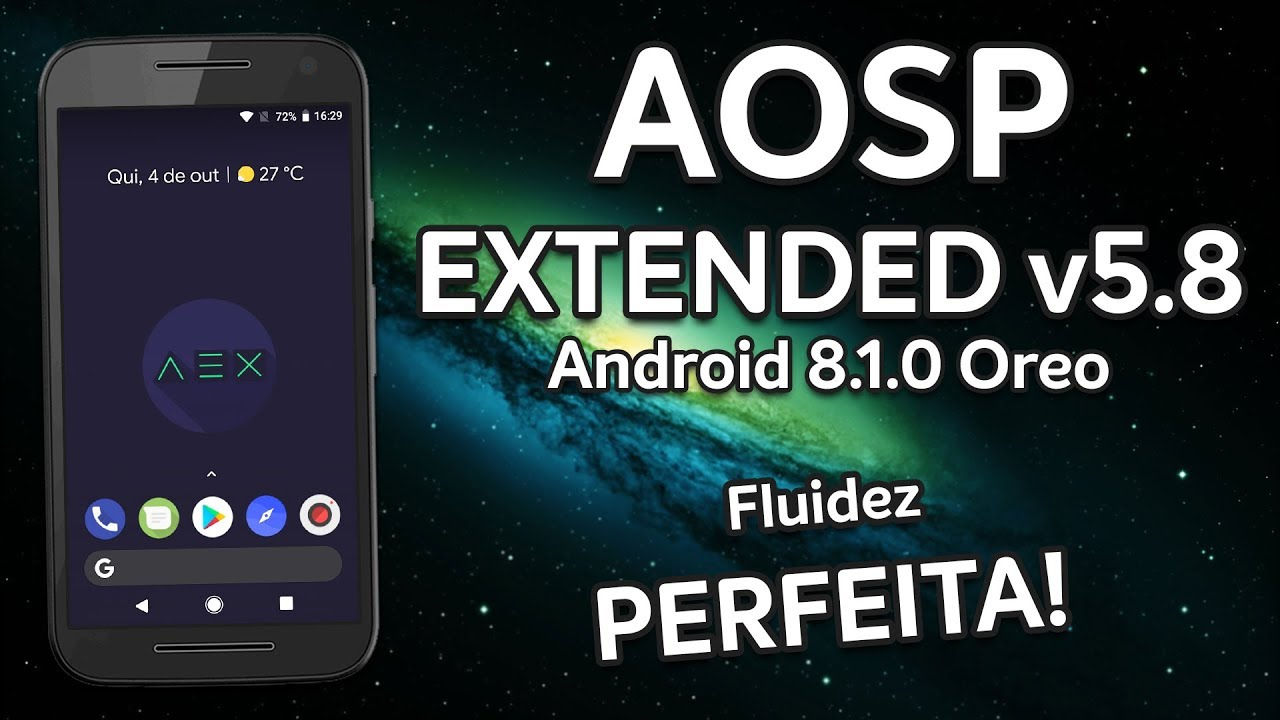Aosp Extended v5 8   Android 8 1 0 Oreo   PERFECT FLUIDITY, BAD BATTERY!