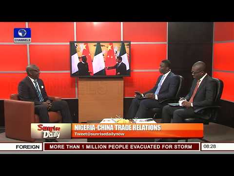 Nigeria-China Trade Relation: Why Nigeria Needs To Be Cautious-- Nweze Pt.2  Sunrise Daily 