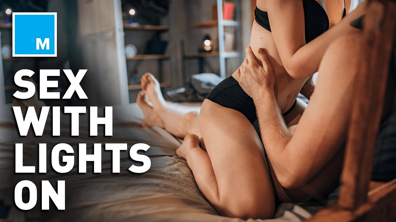 Why Sex With The LIGHTS ON Is Better | Mashable Explains