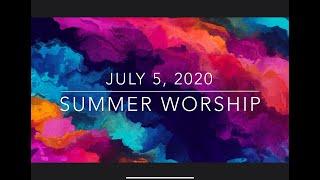 ZUCC Summer Worship - July 5, 2020
