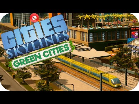 Cities: Skylines Green Cities ▶LEISURE TRAINS!◀ Cities Skylines Green City DLC Part 39