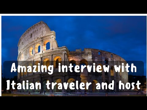 Amazing interview with couchsurfing host and traveler from Rome, Italy (Read Description)