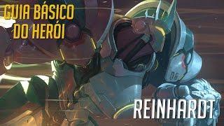 COMO JOGAR DE REINHARDT - GUIA DO HERÓI - Overwatch Brasil