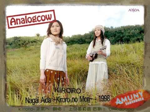 Kiroro  Nagai Aida Performed  Analog Cow