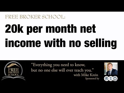Free Broker School: 20k per month net income with no selling