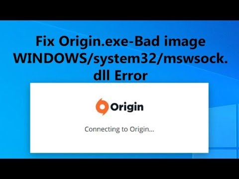 Fix Origin.exe-Bad Image WINDOWS/system32/mswsock.dll Is Either Not Designed To Run On Windows