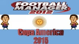 Football Manager 2012: An Idiot Abroad: Copa America 2015- Game 5