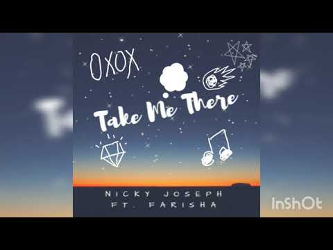 Nicky Joseph Ft. Farisha - Take Me There